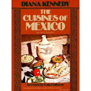 Diana Kennedy Cuisines of Mexico
